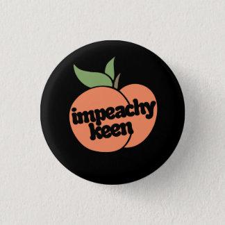 impeachy keen 1 inch round button