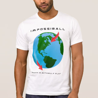 IMPOSSIBALL - Earth is Actually Flat (FE Designs) T-Shirt