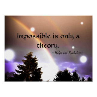 Impossible is only a Theory Inspiring Motivational Poster