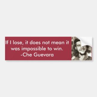 """""""Impossible To Win"""" Che Quote Bumper Sticker"""