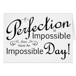 Impossibly Perfect Day Card