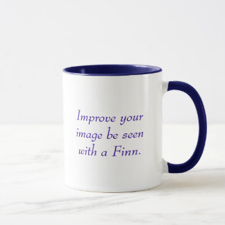Improve your image. Be seen with a Finn.  Mug