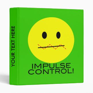 'impulse control ' SMILEY FACE BINDER