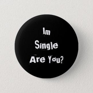 ImSingle Are You? 2 Inch Round Button