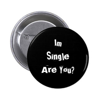 ImSingle Are You? 2 Inch Round Button
