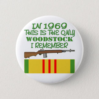 In 1969 The Only Woodstock I Remember Vietnam 2 Inch Round Button