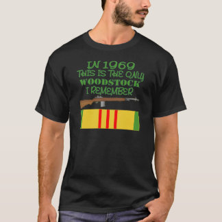 In 1969 The Only Woodstock I Remember Vietnam T-Shirt