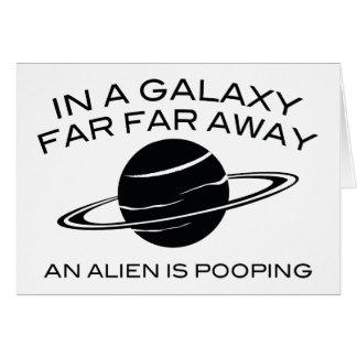 In A Galaxy Far Far Away An Alien Is Pooping Card