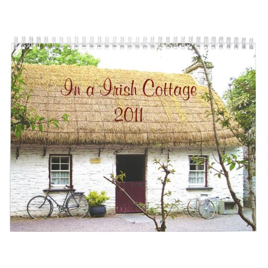 In a Irish Cottage 2011 Calendar