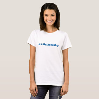 IN A RELATIONSHIP TEE