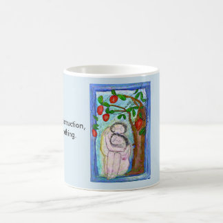In a time of destruction, create something. coffee mug