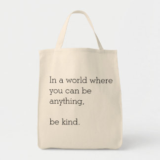 In a World Where You Can Be Anything Be Kind Tote