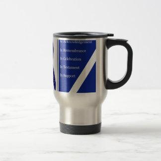 In Acknowledgement In Remembrance In Celebration I Travel Mug