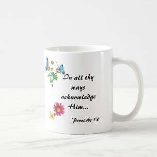 In all thy ways acknowledge Him... Classic White Coffee Mug