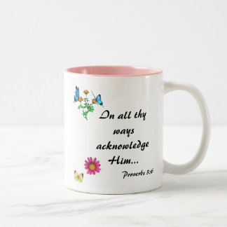 In all thy ways acknowledge Him... Two-Tone Mug