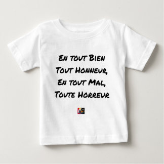 IN ANY GOOD ANY HONOR, ANY EVIL ALL BABY T-Shirt