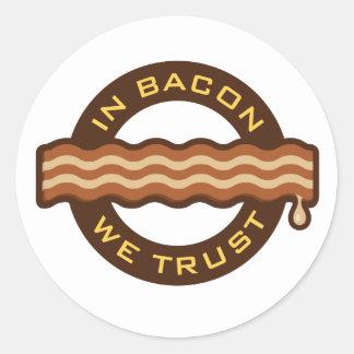 In Bacon We Trust Round Sticker