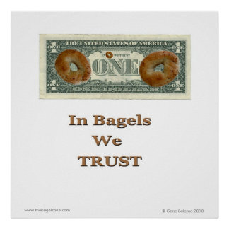 In Bagels We Trust! Poster