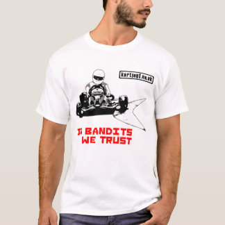 In Bandits We Trust T-Shirt
