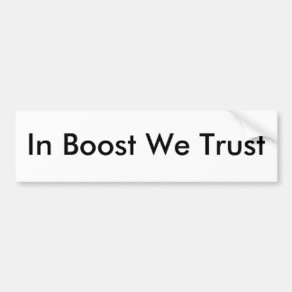 In Boost We Trust sticker Bumper Sticker