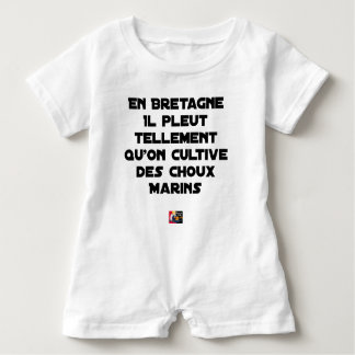 IN BRITTANY, IT RAINS SO MUCH THAT ONE CULTIVATES BABY ROMPER