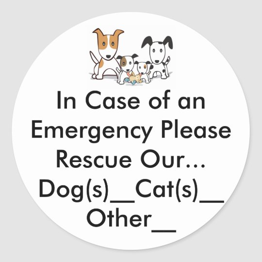 In Case of an Emergency Please Rescue Our Pets Classic Round Sticker