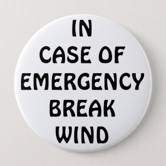In Case of Emegency Break Wind 4 Inch Round Button