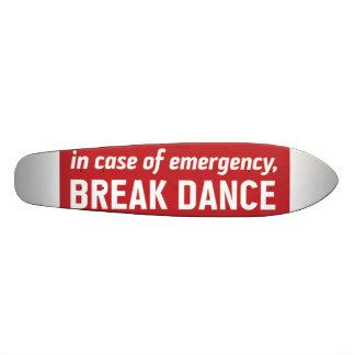 in case of emerengy break dance skate board deck