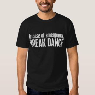 in case of emergency, BREAK DANCE Tee Shirt