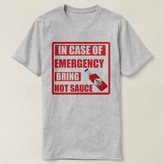 In Case of Emergency, Bring Hot Sauce, Chili T-Shirt