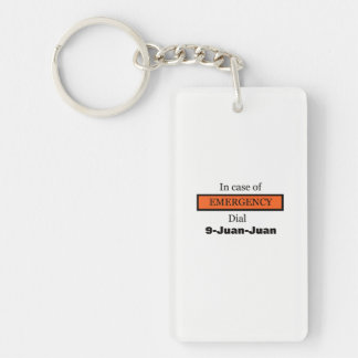 In Case of EMERGENCY Dial 9-Juan-Juan Keychain