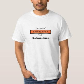 In Case of EMERGENCY Dial 9-Juan-Juan T-Shirt