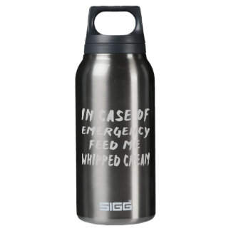 In Case Of Emergency Feed me Whipped Cream SIGG Thermo 0.3L Insulated Bottle