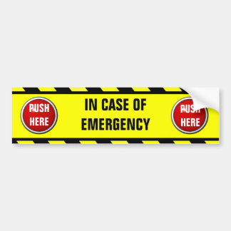 in case of emergency push here bumper sticker