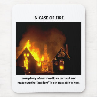 in-case-of-fire-have-plenty-of-marshmallows mouse pad