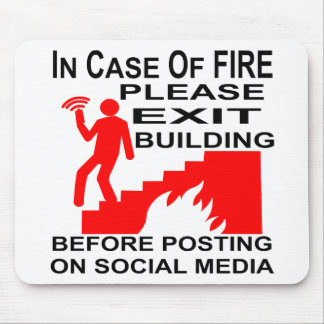 In Case Of Fire Please Exit The Building Before Mouse Pad