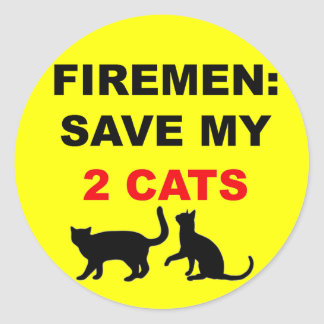 In Case of Fire Save My Two Cats Round Sticker