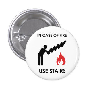 In Case of Fire Use Stairs Pinback Button