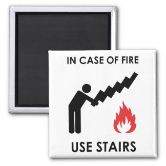 In Case of Fire Use Stairs Magnet