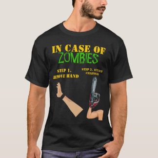 IN CASE OF ZOMBIES- REMOVE HAND, ATTACH CHAINSAW T-Shirt