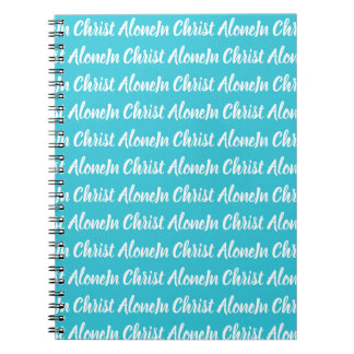 In Christ Alone Blue and white Notebook
