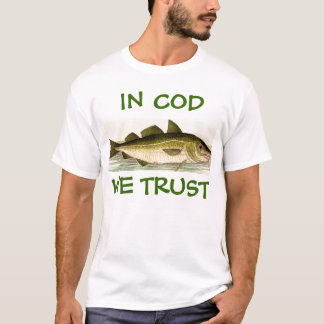 In Cod We Trust! T-Shirt