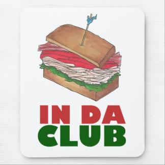 In Da Club Turkey Club Sandwich Funny Foodie Diner Mouse Pad