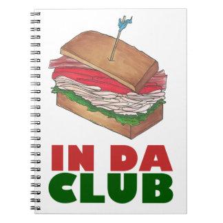 In Da Club Turkey Club Sandwich Funny Foodie Diner Spiral Notebook