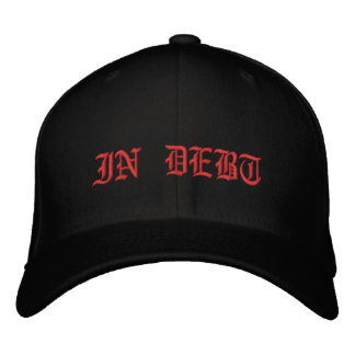 IN DEBT HAT EMBROIDERED HATS