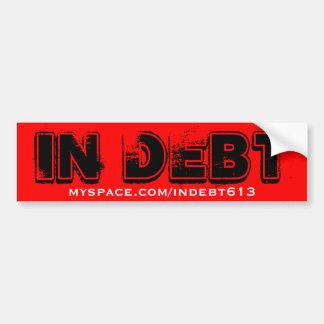 IN DEBT, myspace.com/indebt613 bumper sticker