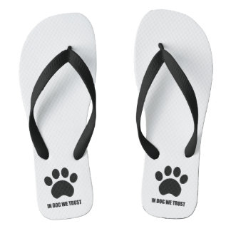 In Dog We Trust Flip Flops