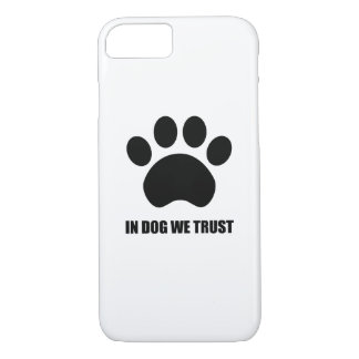 In Dog We Trust iPhone Case