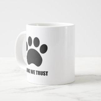 In Dog We Trust Jumbo Coffee Mug
