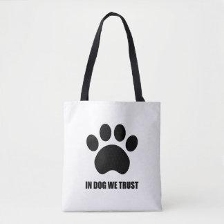 In Dog We Trust Tote Bag